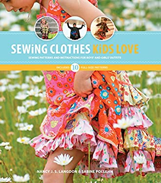 Sewing Clothes Kids Love: Sewing Patterns and Instructions for Boys' and Girls' Outfits [With Pattern(s)] 9781589234734