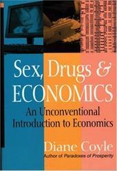 Sex, Drugs and Economics: An Unconventional Introduction to Economics