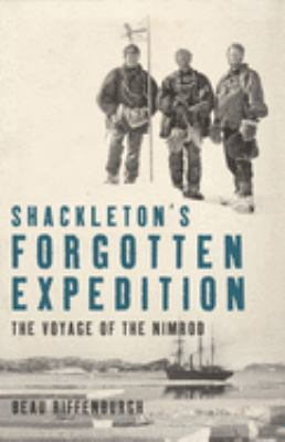 Shackleton's Forgotten Expedition: The Voyage of the Nimrod 9781582346113