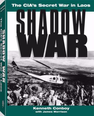 Shadow War: The CIA's Secret War in Laos 9781581605358