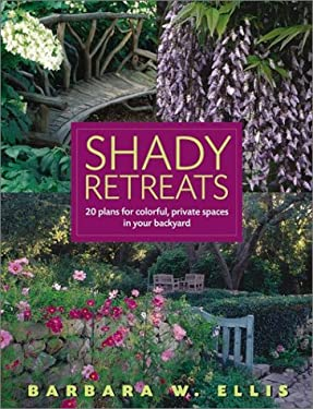 Shady Retreats: 20 Plans for Colorful, Private Spaces in Your Backyard 9781580174725