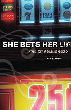 She Bets Her Life: A True Story of Gambling Addiction 9781580052986