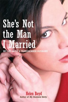 She's Not the Man I Married: My Life with a Transgender Husband 9781580051934