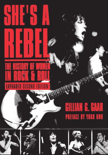 She's a Rebel: The Histroy of Women in Rock and Roll 9781580050784