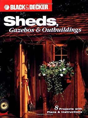 Sheds: Gazebos & Outbuildings 9781589230088