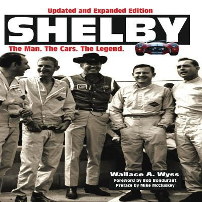 Shelby: The Man, the Cars, the Legend 9781583881828