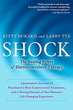Shock: The Healing Power of Electroconvulsive Therapy 9781583332832