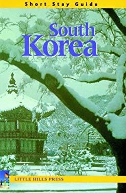 Short Stay Guide South Korea 9781589802087
