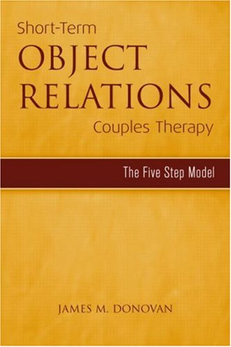 Short-Term Object Relations Couples Therapy: The Five-Step Model 9781583913680