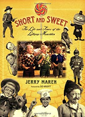 Short and Sweet: The Life and Times of the Lollipop Munchkin 9781581825435