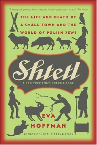 Shtetl: The Life and Death of a Small Town and the World of Polish Jews 9781586485245