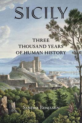Sicily: Three Thousand Years of Human History 9781586421311
