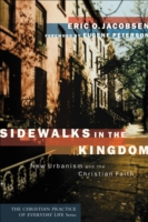 Sidewalks in the Kingdom: New Urbanism and the Christian Faith 9781587430572