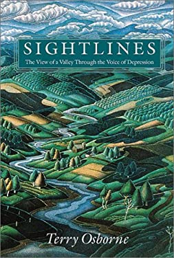 Sightlines Sightlines Sightlines Sightlines Sightlines: The View of a Valley Through the Voice of Depression the View of a Valley Through the Voice of 9781584650836