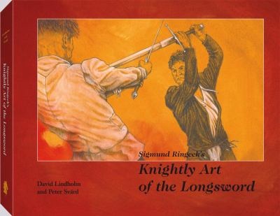 Sigmund Ringeck's Knightly Art of the Longsword 9781581604108