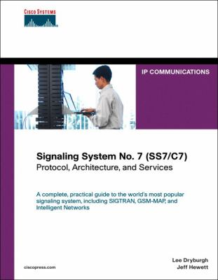 Signaling System No. 7 (SS7/C7): Protocol, Architecture, and Services 9781587050404