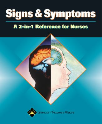 Signs and Symptoms: A 2-In-1 Reference for Nurses 9781582553184