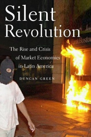 Silent Revolution: The Rise and Crisis of Market Economics in Latin America- 2nd Edition 9781583670910