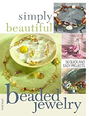 Simply Beautiful Beaded Jewelry 9781581807745