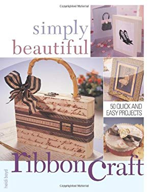 Simply Beautiful Ribboncraft 9781581805925