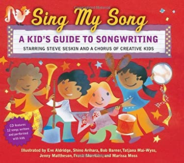 Sing My Song: A Kid's Guide to Songwriting 9781582462660