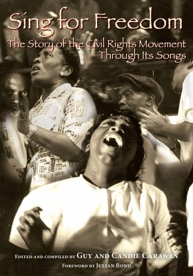 Sing for Freedom: The Story of the Civil Rights Movement Through Its Songs 9781588381934