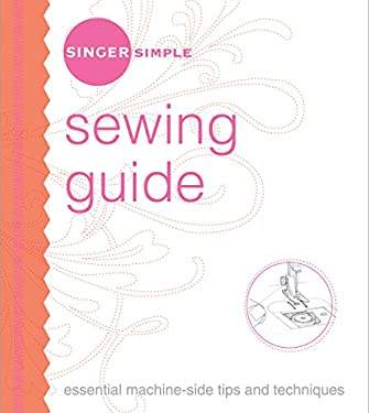 Singer Simple Sewing Guide: Essential Machine-Side Tips and Techniques 9781589233133