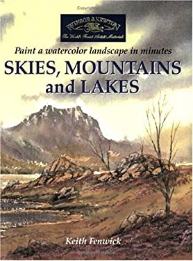 Skies, Mountains and Lakes: Paint a Watercolour Landscape in Minutes 9781581803945