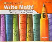 Skills Coach Write Math! How to Construct Responses to Open-Ended Math Questions, Level G, 2nd Edition -  Triumph Learning