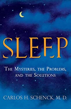 Sleep: The Mysteries, the Problems, and the Solutions 9781583332702