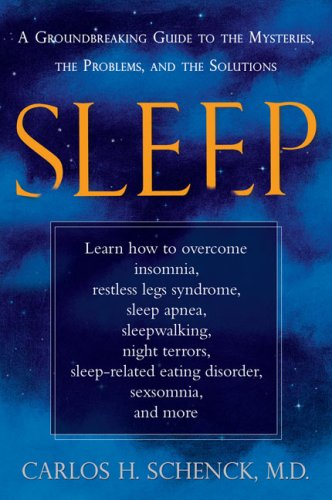 Sleep: A Groundbreaking Guide to the Mysteries, the Problems, and the Solutions 9781583333013
