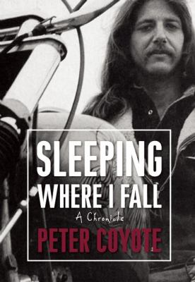 Sleeping Where I Fall: A Chronicle 9781582434964