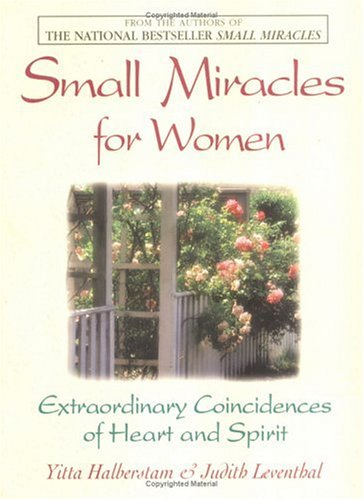 Small Miracles for Women: Extraordinary Coincidences of Heart and Spirit 9781580623704