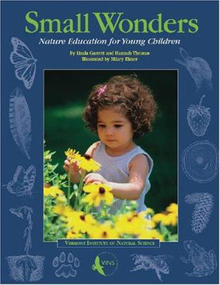 Small Wonders: Nature Education for Young Children 9781584655749