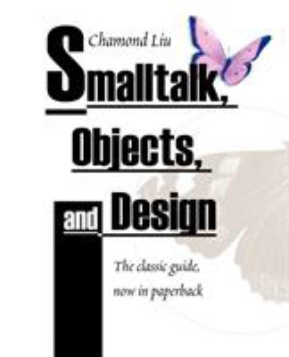 SmallTalk, Objects, and Design 9781583484906