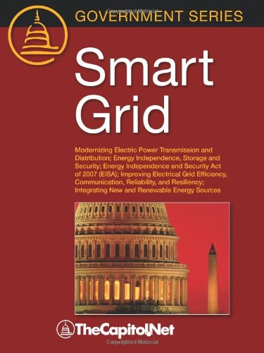 Smart Grid: Modernizing Electric Power Transmission and Distribution; Energy Independence, Storage and Security; Energy Independen 9781587331626