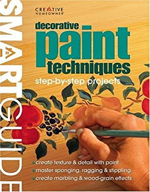 Smart Guide: Decorative Paint Techniques: Step-By-Step Projects 9781580112130