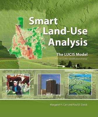 Smart Land-Use Analysis: The LUCIS Model [With DVD] 9781589481749