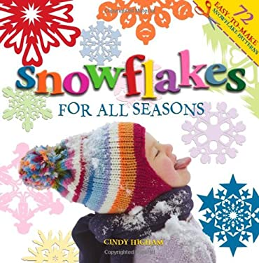 Snowflakes for All Seasons: 72 Easy-To-Make Snowflake Patterns 9781586855284
