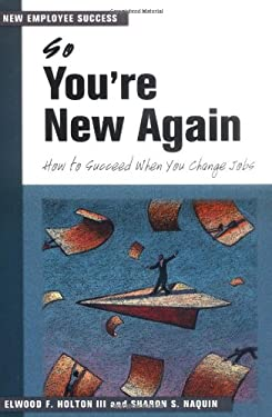 So You're New Again: How to Succeed in a New Job 9781583761694