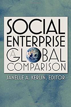 Social Enterprise: A Global Comparison 9781584657897