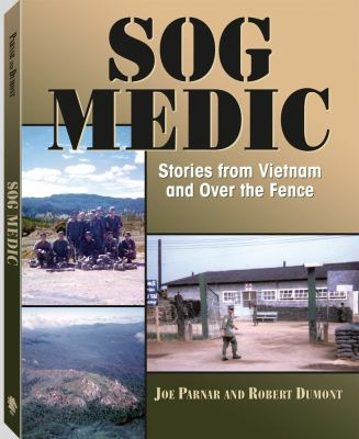 SOG Medic: Stories from Vietnam and Over the Fence - Parnar, Joe / Dumont, Robert
