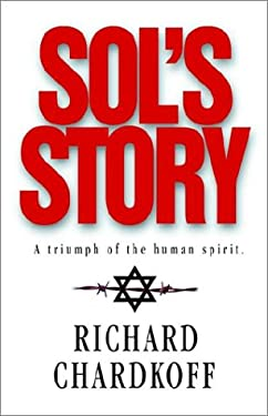 Sol's Story a Triumph of the Human Spirit 9781583850060
