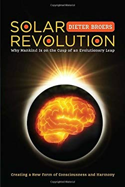 Solar Revolution: Why Mankind Is on the Cusp of an Evolutionary Leap 9781583945049