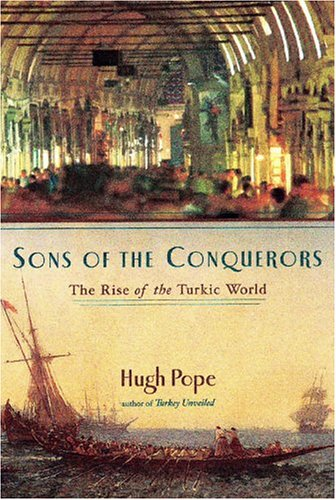 Sons of the Conquerors: The Rise of the Turkic World 9781585676415