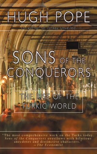 Sons of the Conquerors: The Rise of the Turkic World 9781585678044