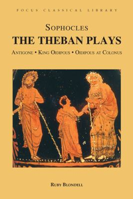 Sophocles: The Theban Plays: Antigone/King Oidipous/ Oidipous at Colonus 9781585100378