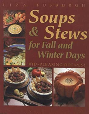 Soups and Stews: For Fall and Winter Days 9781581570137