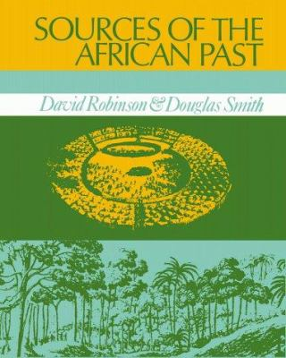 Sources of the African Past: Case Studies of Five Nineteenth-Century African Societies 9781583482889