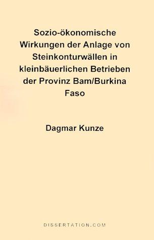 Sozio-Okonomische Wirkungen der Anlage Von Steinkonturwallen In Kleinbauerlichen Betrieben der Provinz Bam/Burkina Faso = Socio-Economic Impact of Roc 9781581120288